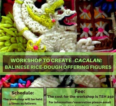 "4th Event of the ""The Rice of Southeast Asia"" Series: Workshop to Create CACALAN: Balinese Rice-dough Offering Figures 14 - 15 October, 2017"