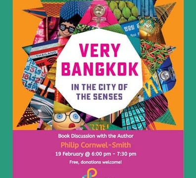 "Book Discussion ""Very Bangkok: In the City of the Senses"" by Philip Cornwel-Smith 19 February 2020 @ 6:00 pm - 7:30 pm"