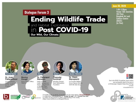 Dialogue Forum 3: Ending Wildlife Trade and Habitat Exploitation in Post COVID-19 Our Wild, Our Climate (in Thai) 30 June 2020 @ 1:00 pm - 3:30 pm