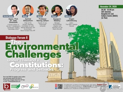 Dialogue Forum 8: The Environmental Challenges under Thailand's Constitutions, Progress or Setbacks (in Thai) 24 November 2020 @ 4:30 – 7:00 pm