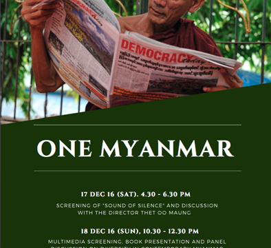 One Myanmar: Documentary Screening, Books Presentation and Panel Discussion on Diversity in Contemporary Myanmar on 17-18 December 2016