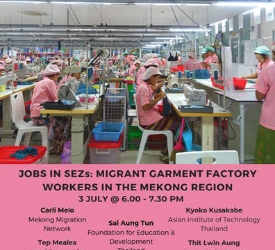 """Panel Discussion and Launch of the Report """"Jobs in SEZs: Migrant Garment Factory Workers in the Mekong Region"""" July 3 @ 6:00 pm - 7:30 pm"""