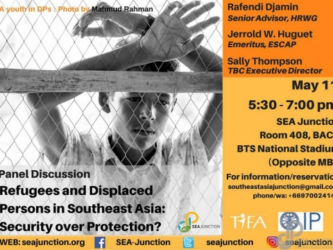 "Panel Discussion ""Refugees and Displaced Persons in Southeast Asia: Security over Protection?"" May 11 @ 5:30 pm - 7:00 pm"