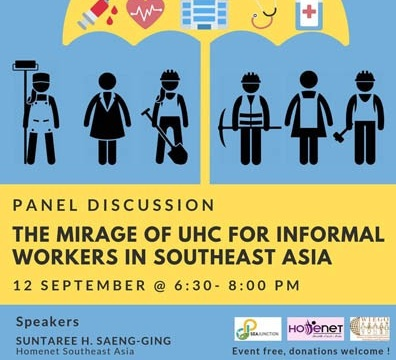 "Panel Discussion ""The Mirage of UHC for Informal Workers in Southeast Asia"" 12 September 2019 @ 6:30 pm - 8:00 pm"