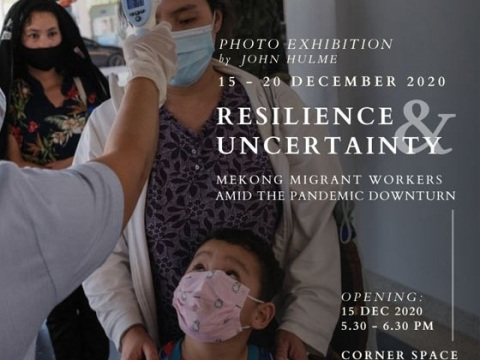 """Photo Exhibition """"Resilience and Uncertainty: Mekong Migrant Workers Amid the Pandemic Downturn"""" 15 - 20 December 2020 @ 10:00 am – 07:00 pm"""