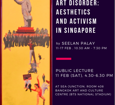 "Public Lecture ""Post-Traumatic Art Disorder: Aesthetics and Activism in Singapore"" on 11 February 2017"