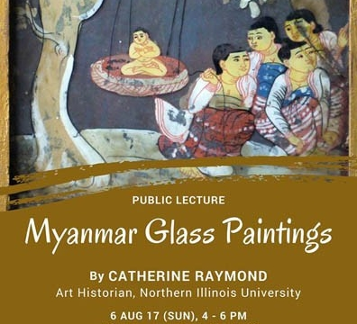 Public Talk on Myanmar Glass Paintings by Catherine Raymond 6 August 2017 at 4:00 pm - 6:00 pm