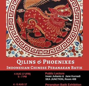 "Public Talk ""Qilins and Phoenixes: Indonesian Chinese Peranakan Batik"" 4 -6 August 2017 at 11:00 am - 7:00 pm"