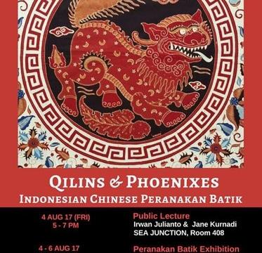 "Public Talk ""Qilins and Phoenixes: Indonesian Chinese Peranakan Batik"" 4 -6 August 2017 at 11:00 am - 7:00 pm"