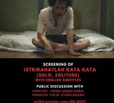 Screening of Solo Solitude (Istirahatlah Kata-kata, with English subtitles) on 29 April 2017 at 4.30 - 6.30 pm