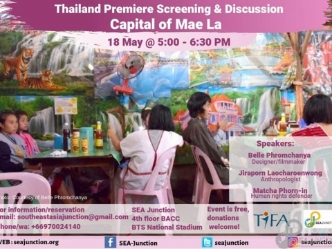 """Thailand Premiere Screening of """"Capital of Mae La"""" and Discussion with the Producers Belle Phromchanya and Jiraporn Laocharoenwong May 18 @ 5:00 pm - 6:30 pm"""