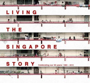 living-the-singapore-story-celebrating-our-50-years-1965-2015